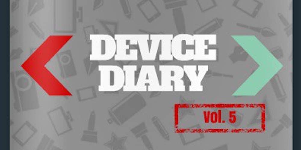 Device Diary vol. 5